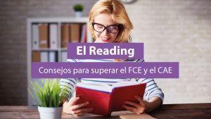 El Reading: Consejos para superar el FCE y el CAE