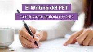 El Writing del PET, consejos para aprobarlo con éxito