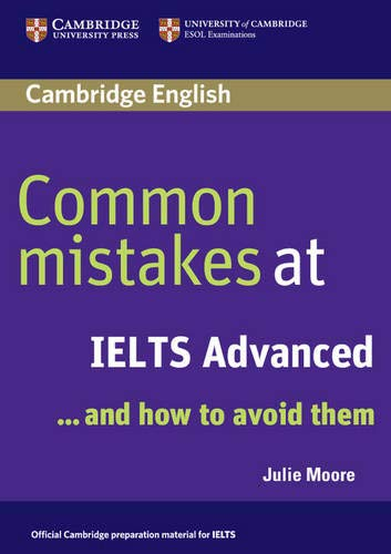 Common Mistakes at IELTS Advanced: ..and how to avoid them
