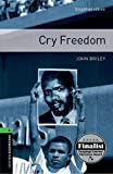 Oxford Bookworms 6. Cry Freedom: Level 6: 2,500 Word Vocabulary