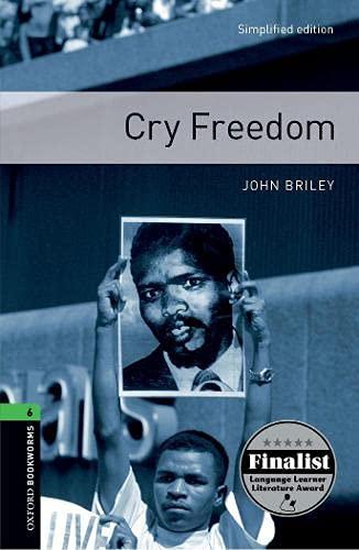 Oxford Bookworms 6. Cry Freedom: 10. Schuljahr, Stufe 3. Neubearbeitung