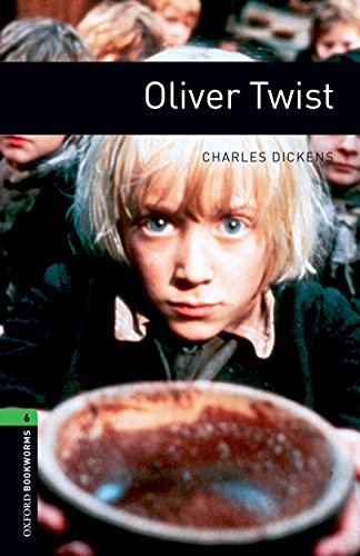 Oxford Bookworms Library: Level 6:: Oliver Twist (Oxford Bookworms ELT)