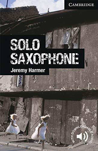 Solo Saxophone. Level 6 Advanced. C1. Cambridge English Readers.