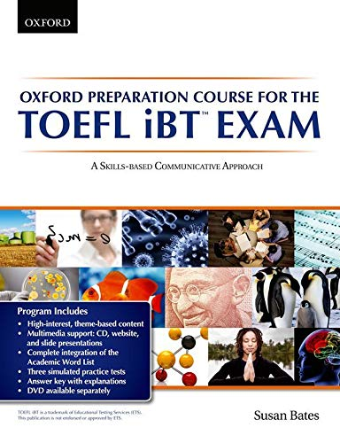 Oxford Preparation Course for the TOEFL IBT Exam. Student's Book Pack with Audio CDs and Website Access Code: A communicative approach to learning for ... iBT Exam. (TOEFL Ibt Preparation Course)