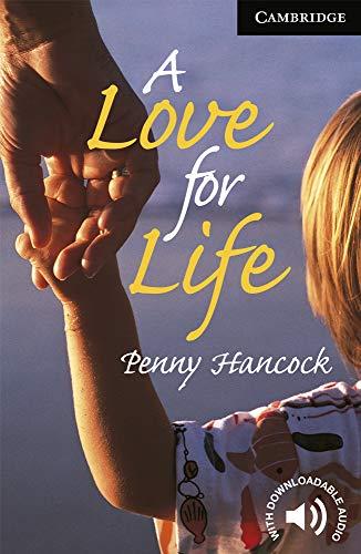 A Love for Life. Level 6 Advanced. C1. Cambridge English Readers.