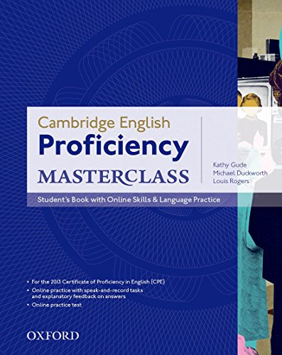 Proficiency Masterclass Student's Book & Online Skills: Master an exceptional level of English with confidence.