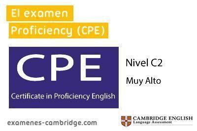 ¿Que es el examen Proficiency (CPE)?