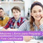 Los 10 Mejores Libros Para Preparar el First Certificate Por Tu Cuenta