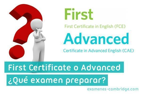 First Certificate o Advanced, que examen preparar