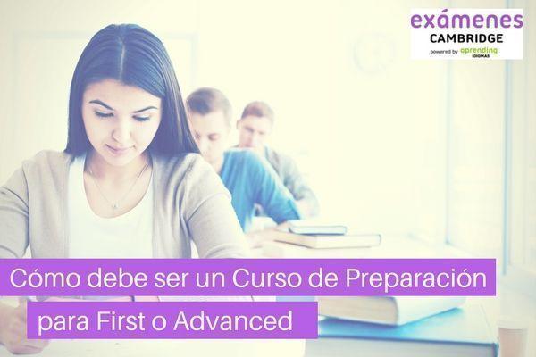 Cómo debe ser un curso de preparación First o Advanced