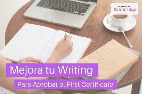 Mejorar el writing para aprobar el First Certificate
