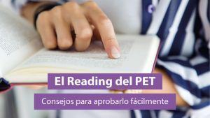 Consejos Para Aprobar el Reading del PET de Cambridge