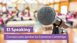 El Speaking – Consejos para aprobar los examenes Cambridge