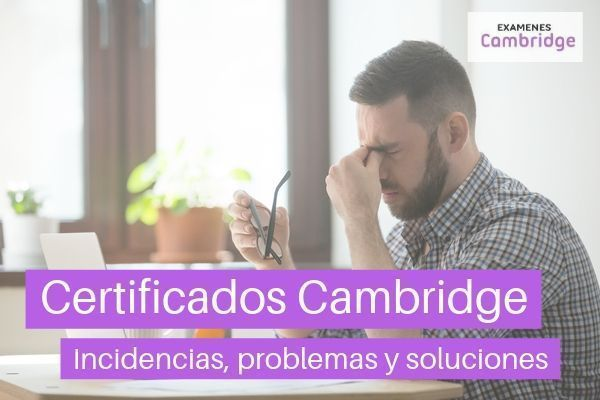 Incidencias administrativas con los examenes Cambridge