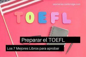 Los 7 Mejores Libros para preparar el examen TOEFL