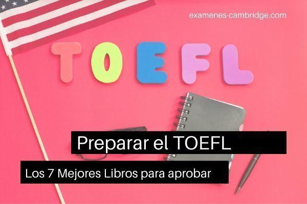 Los mejores libros para preparar el examen TOEFL