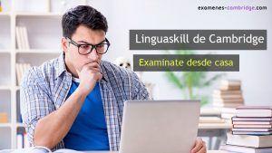 Linguaskill de Cambridge: tu examen de inglés desde casa y en 48 horas